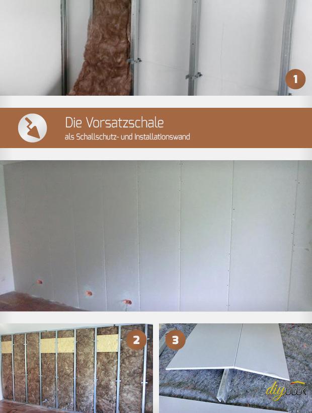 Vorsatzschale Als Schallschutz Und Installationswand Anleitung