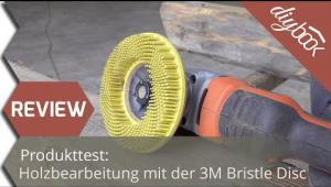 Embedded thumbnail for Holzbearbeitung auf neuem Niveau? – Die 3M Bristle Disc im Test