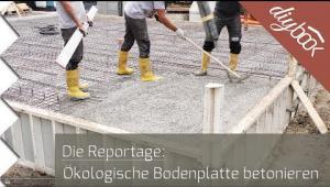 Embedded thumbnail for Ökologische Bodenplatte betonieren: Die Reportage